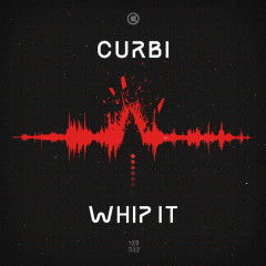 Whip It (Single) - Curbi