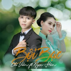 Bội Bạc (Single) - Chí Viễn, Ngọc Hân