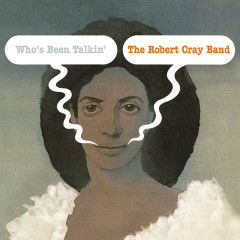 Who's Been Talkin' - The Robert Cray Band