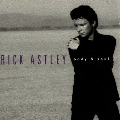 Body And Soul - Rick Astley