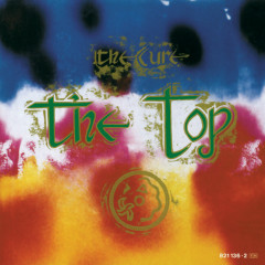 The Top (Remastered Version) - The Cure