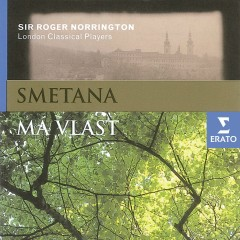 Smetana - Má Vlast - London Classical Players, Sir Roger Norrington