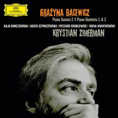 Bacewicz: Piano Sonata No.2; Piano Quintets Nos.1&2 - Krystian Zimerman, Kaja Danczowska, Agata Szymczewska, Ryszard Groblewski, Rafal Kwiatkowski
