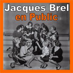 Jacques Brel en Public - Jacques Brel