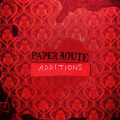 Additions (Remix EP) - Paper Route