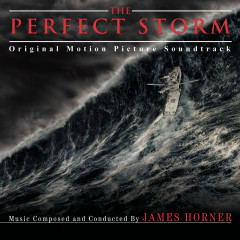 The Perfect Storm (Original Score) - James Horner