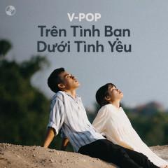 Trên Tình Bạn Dưới Tình Yêu - Lou Hoàng, LyLy, Thanh Duy, AMEE