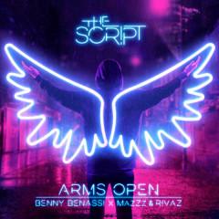 Arms Open (Benny Benassi x MazZz & Rivaz Remix) - The Script