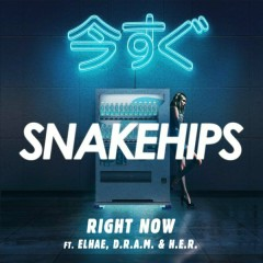 Right Now - Snakehips,ELHAE,D.R.A.M.,H.E.R.