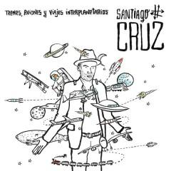 Trenes, Aviones y Viajes Interplanetarios - Santiago Cruz
