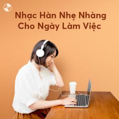 Nhạc Hàn Nhẹ Nhàng Cho Ngày Làm Việc