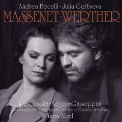 Massenet: Werther - Andrea Bocelli, Natale de Carolis, Julia Gertseva, Giorgio Giuseppini, Orchestra del Teatro Comunale di Bologna