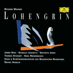 Wagner: Lohengrin - Chor des Bayerischen Rundfunks, Symphonieorchester des Bayerischen Rundfunks, Rafael Kubelik