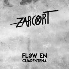 Flow en Cuarentena - Zarcort