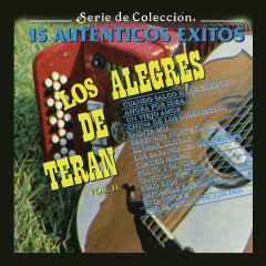 Serie de Coleccíon 15 Auténticos Éxitos -  Los Alegres De Terán, Vol. 2 - Los Alegres De Teran