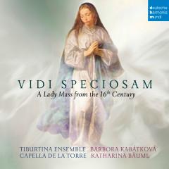 Vidi Speciosam - A Lady Mass from the 16th Century - Capella de la Torre