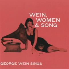 Wein, Women & Song - George Wein
