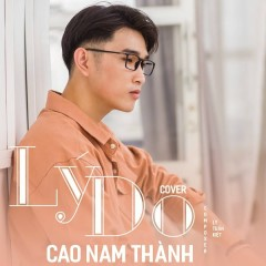 Lý Do (Single) - Cao Nam Thành