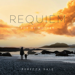 Dale: Requiem For My Mother - Clark Rundell, Louise Alder, Trystan, Kantos Chamber Choir, Royal Liverpool Philharmonic Orchestra