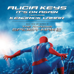It's On Again (From The Amazing Spider-Man 2 Soundtrack) - Alicia Keys, Kendrick Lamar