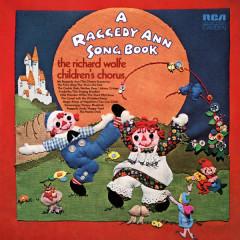 A Raggedy Ann Song Book - The Richard Wolfe Children's Chorus