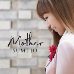 Mother - Sumi Jo