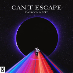 Can't Escape - D-Groov, MT2
