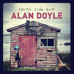 Rough Side Out - Alan Doyle