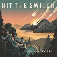 Entropic - Hit The Switch