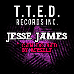 I Can Do Bad By Myself - Jesse James