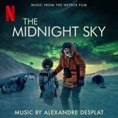 The Midnight Sky (Music From The Netflix Film) - Alexandre Desplat