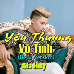 Yêu Thương Vô Tình (New Version) (Single)