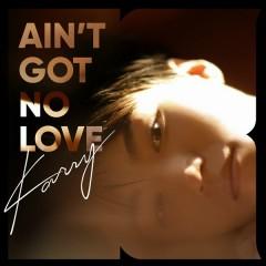 Ain't Got No Love (Single) - Vương Tuấn Khải (TFBoys)