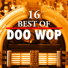 16 Best of Doo Wop - Various Artists