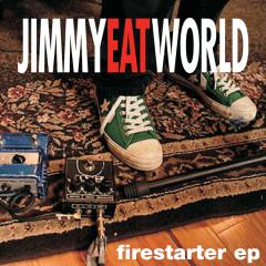 Firestarter EP - Jimmy Eat World