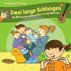 Zwei lange Schlangen - Die 30 feinsten Mitmachhits für die Kleinsten - Wolfgang Hering