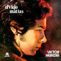 El Viejo Matías - Victor Heredia