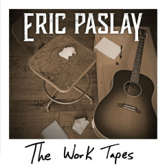 The Work Tapes - Eric Paslay