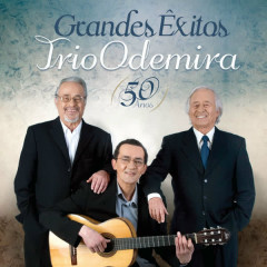 Grandes Êxitos – Trio Odemira – 50 anos - Trio Odemira
