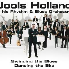 Swinging The Blues, Dancing The Ska - Jools Holland
