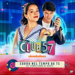 Corro Nel Tempo Da Te (El Tiempo Corre Al Revés) - Evaluna Montaner, Club 57 Cast