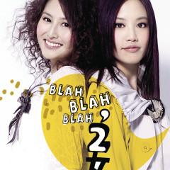 BLAH BLAH BLAH - 2 Girls