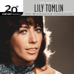 The Best Of Lily Tomlin 20th Century Masters The Millennium Collection - Lily Tomlin