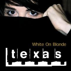 White On Blonde - Texas