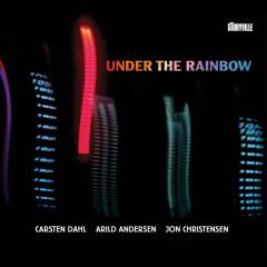 Under the Rainbow - Carsten Dahl, Arild Andersen, Jon Christensen