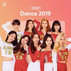 K-Pop Nhạc Dance Nổi Bật 2019 - Various Artists