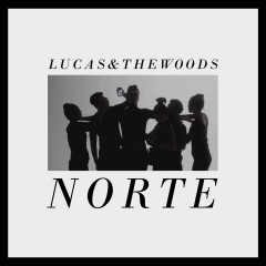 NORTE - Lucas & The Woods