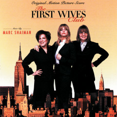 The First Wives Club (Original Motion Picture Score) - Marc Shaiman