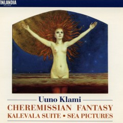 Klami : Cheremissian Fantasy, Sea Pictures, Kalevala Suite - Helsinki Philharmonic Orchestra, Finnish Radio Symphony Orchestra