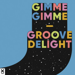 Gimme Gimme - Groove Delight